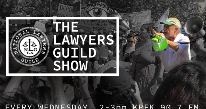 The Lawyers Guild Radio Show with Jim Lafferty on KPFK 90.7
